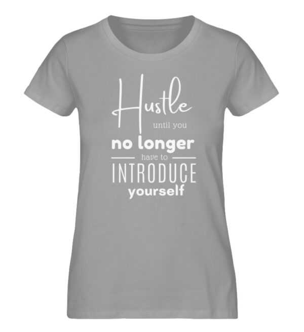 Hustle until you no longer have to introduce yourself3